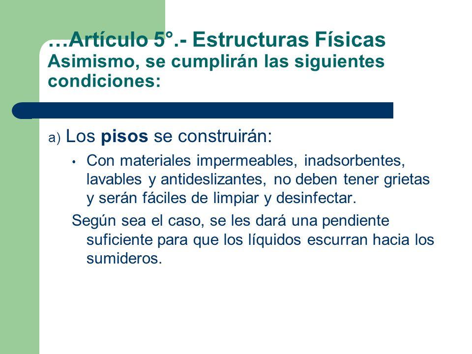 …Artículo 5°.- Estructuras Físicas Asimismo, se cumplirán las siguientes condiciones: