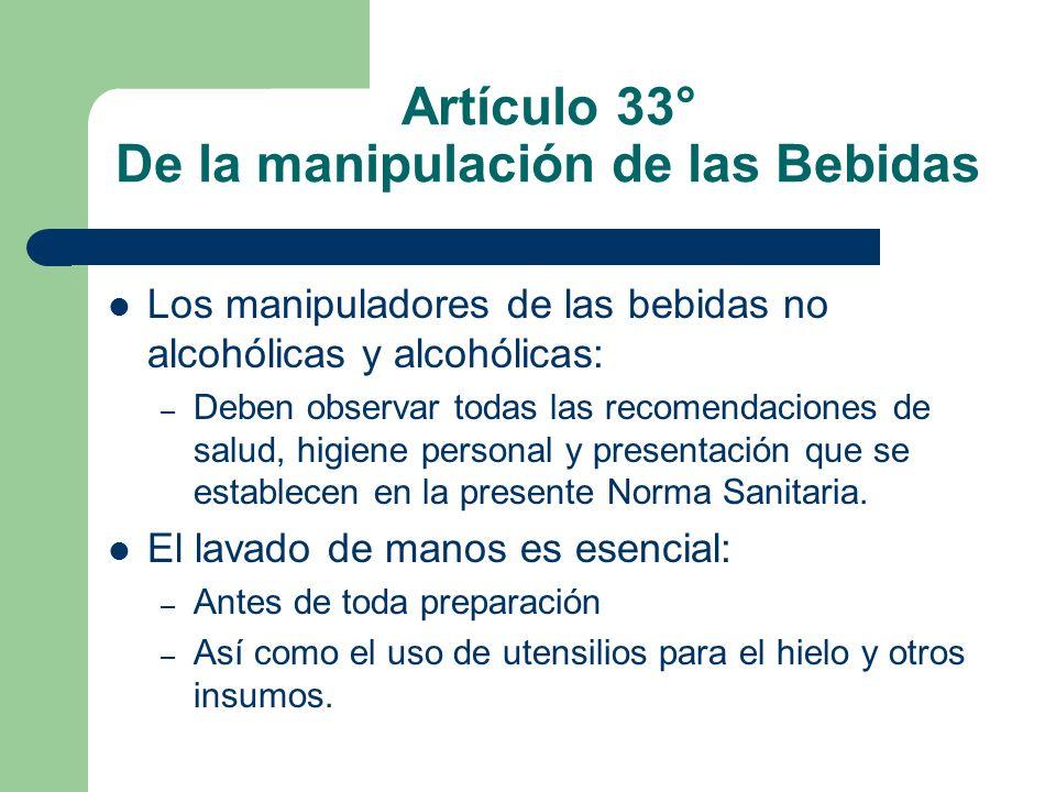Artículo 33° De la manipulación de las Bebidas