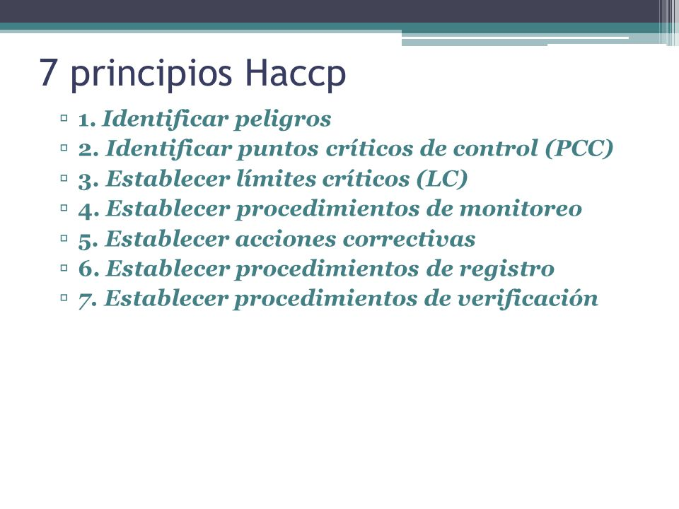 7 principios Haccp 1. Identificar peligros