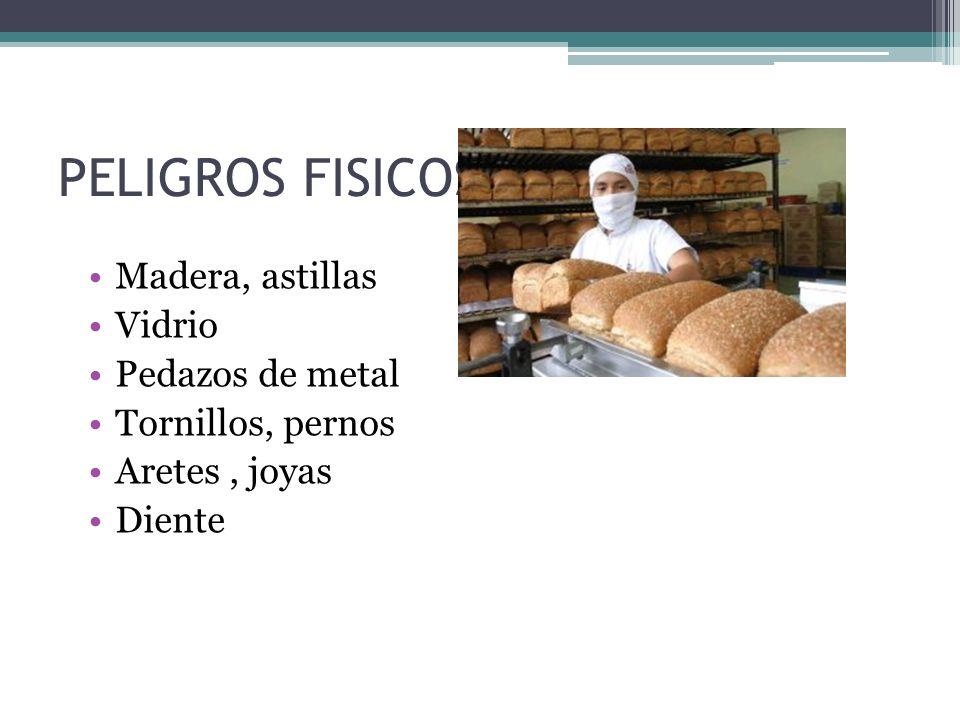 PELIGROS FISICOS Madera, astillas Vidrio Pedazos de metal