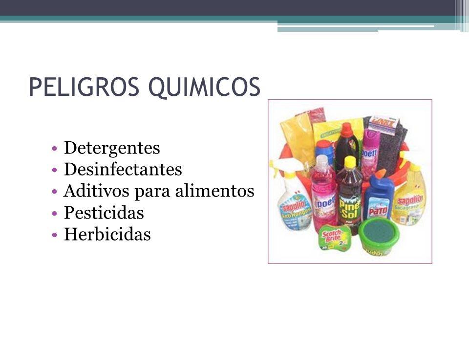 PELIGROS QUIMICOS Detergentes Desinfectantes Aditivos para alimentos