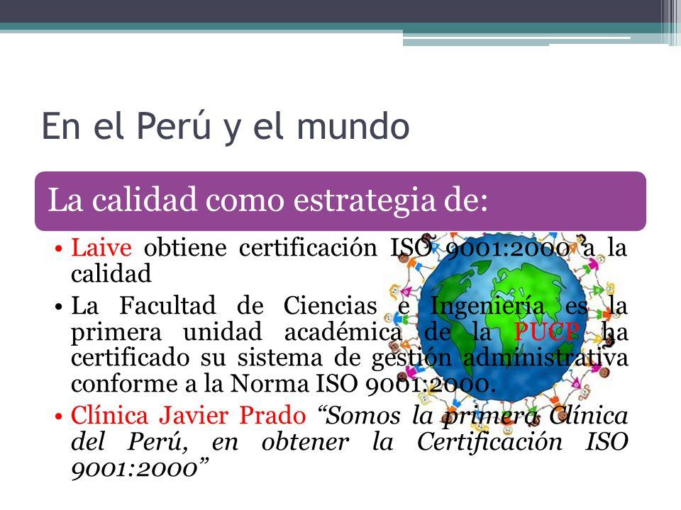 En el Perú y el mundo La calidad como estrategia de: