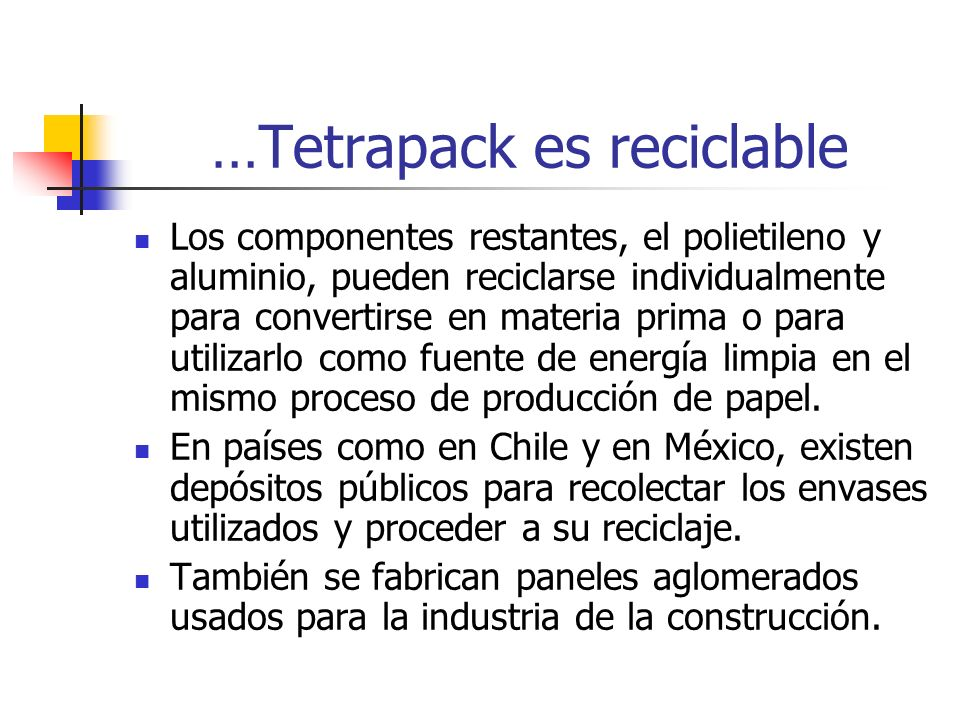…Tetrapack es reciclable