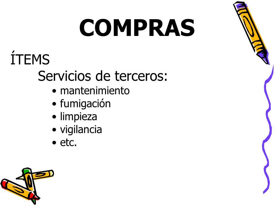 COMPRAS ÍTEMS Servicios de terceros: mantenimiento fumigación limpieza