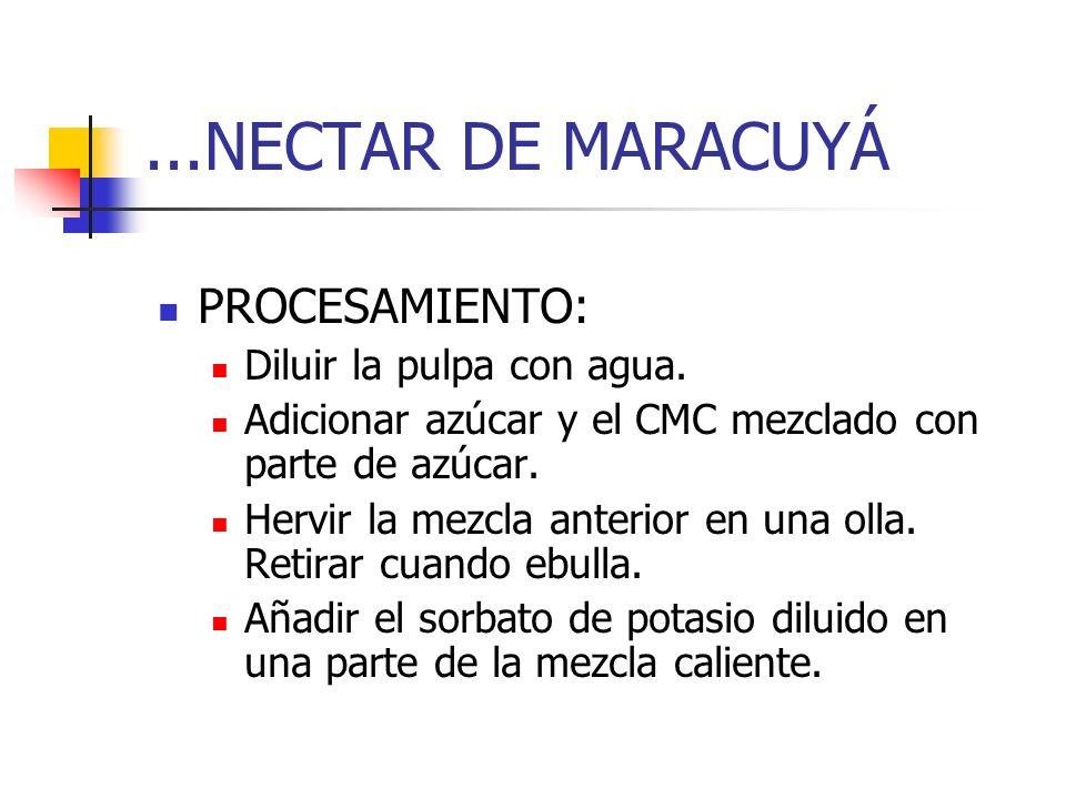 ...NECTAR DE MARACUYÁ PROCESAMIENTO: Diluir la pulpa con agua.