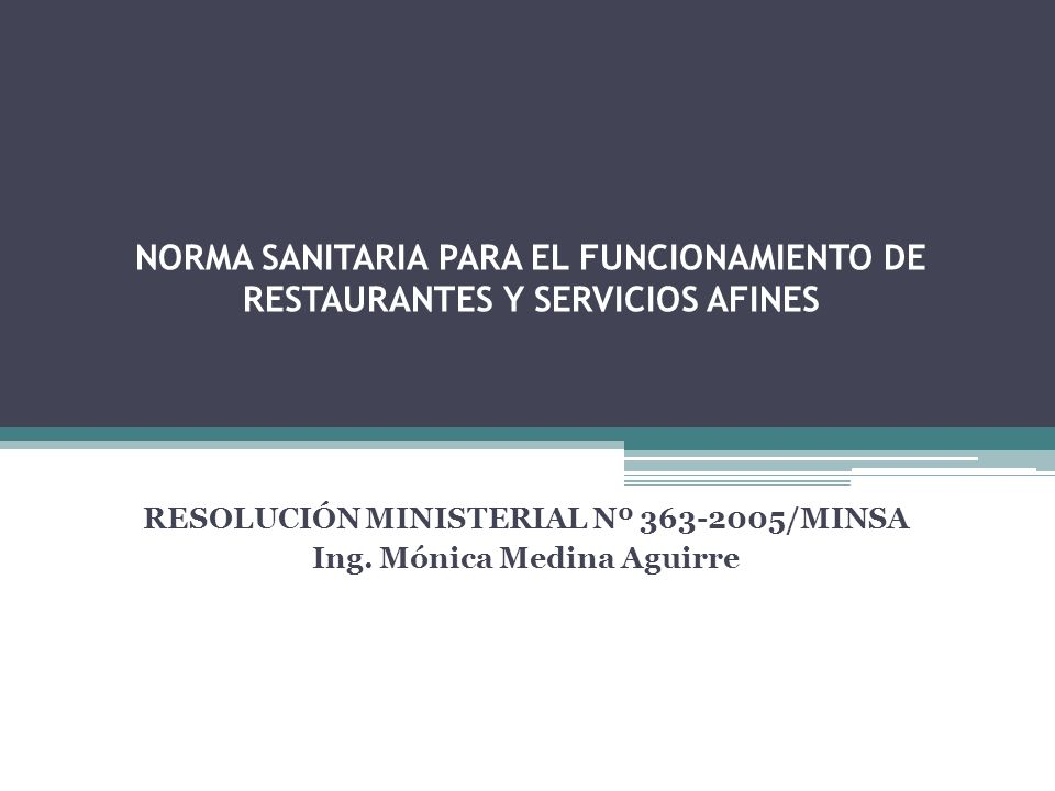 RESOLUCIÓN MINISTERIAL Nº 363-2005/MINSA Ing. Mónica Medina Aguirre