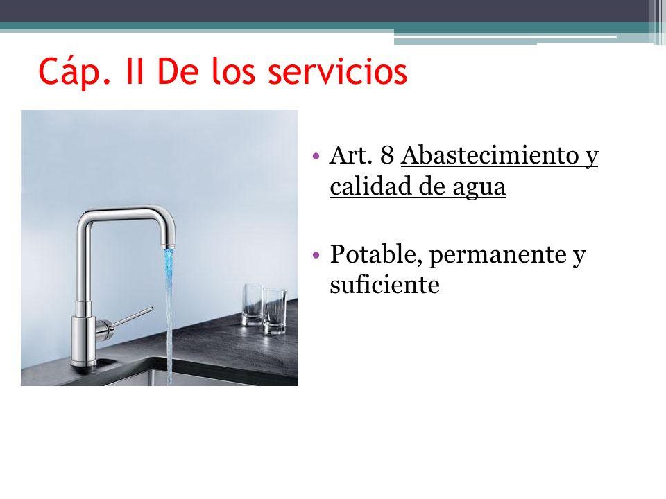 Cáp. II De los servicios Art. 8 Abastecimiento y calidad de agua