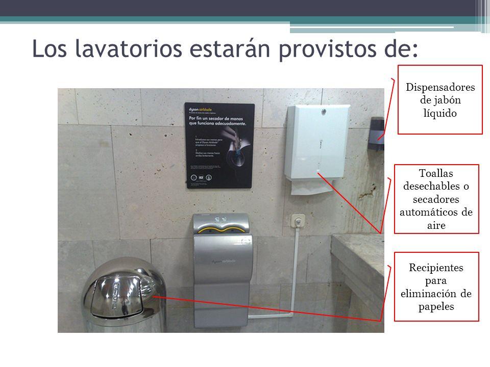 Los lavatorios estarán provistos de: