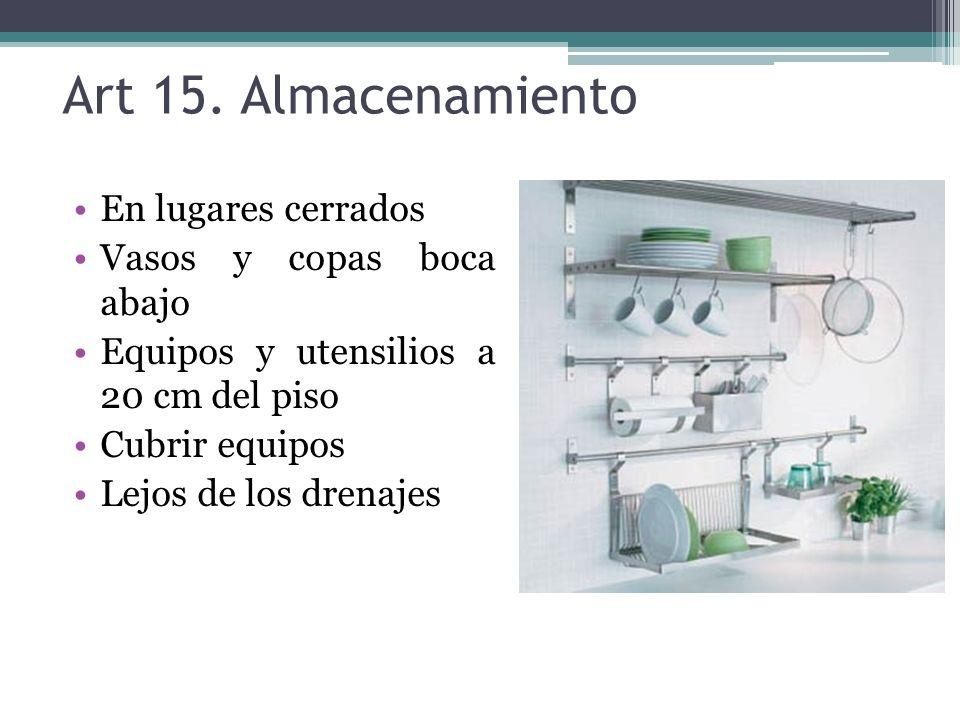 Art 15. Almacenamiento En lugares cerrados Vasos y copas boca abajo