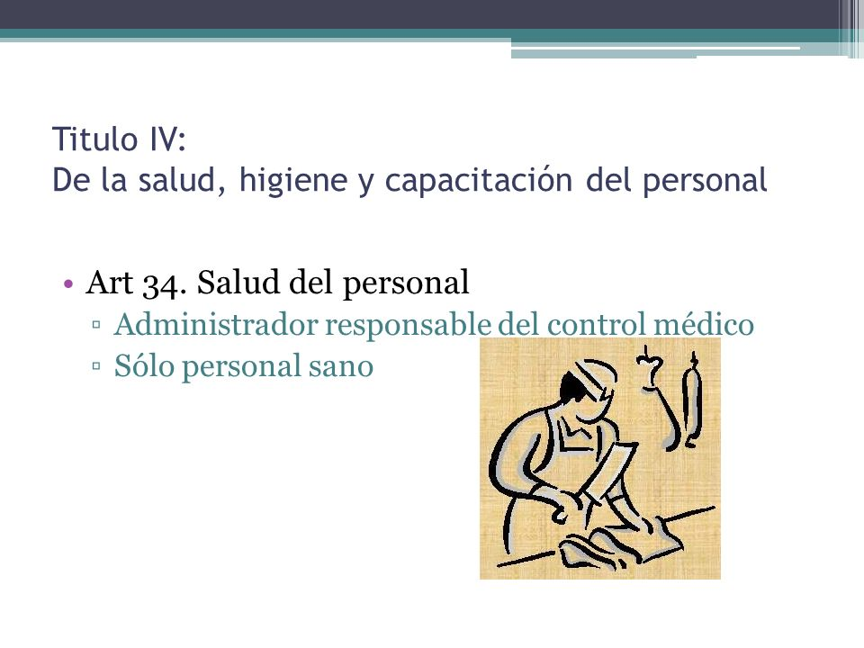 Titulo IV: De la salud, higiene y capacitación del personal