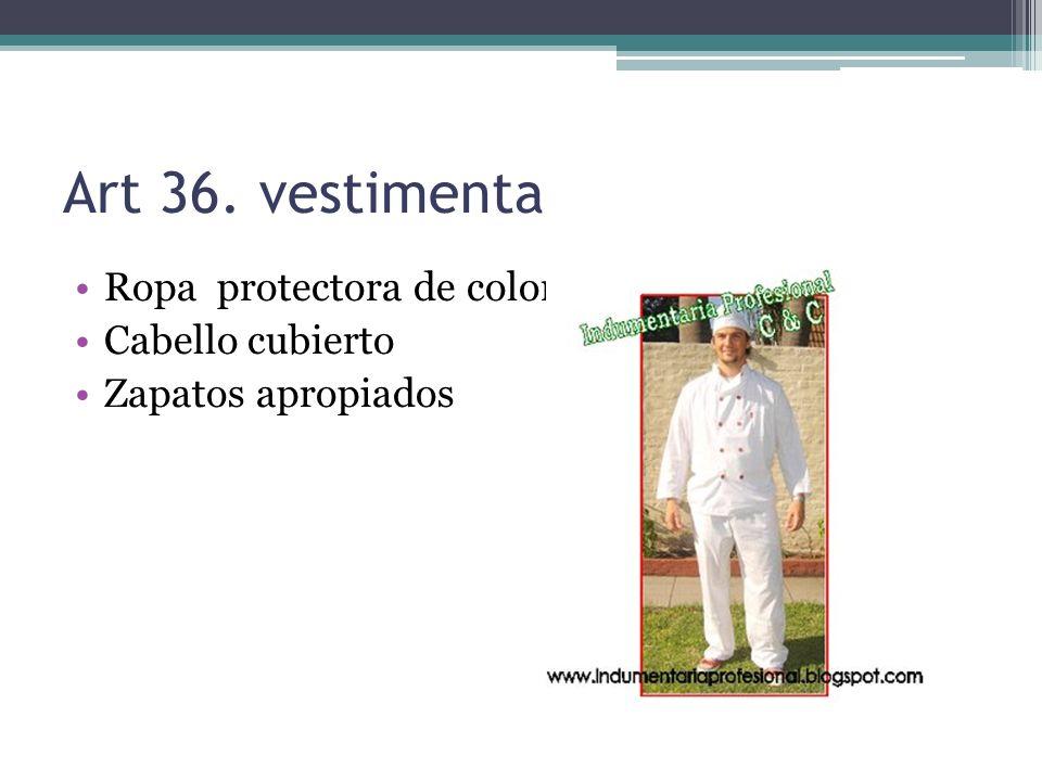 Art 36. vestimenta Ropa protectora de color blanca Cabello cubierto