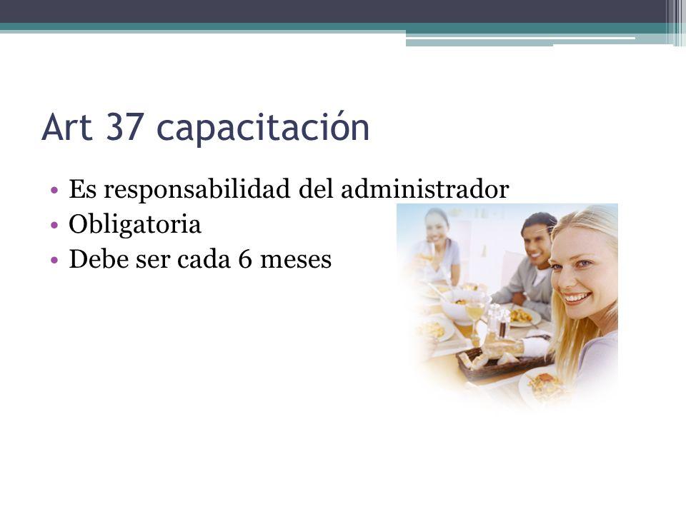 Art 37 capacitación Es responsabilidad del administrador Obligatoria