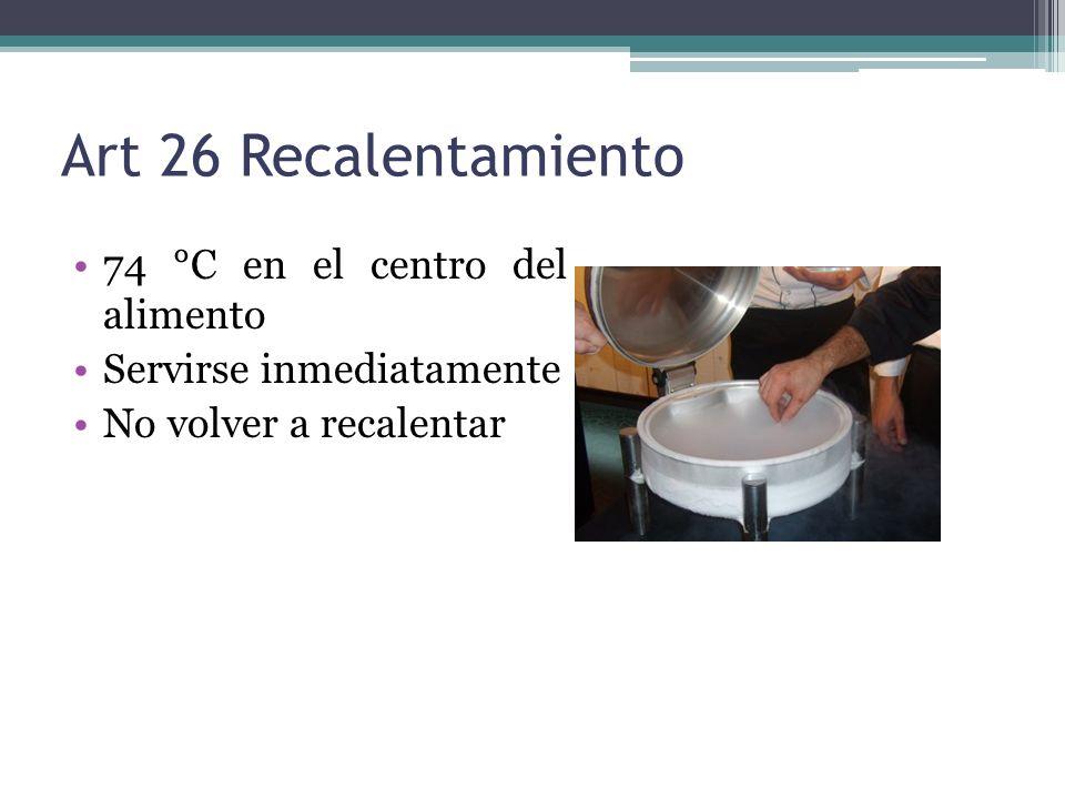 Art 26 Recalentamiento 74 °C en el centro del alimento
