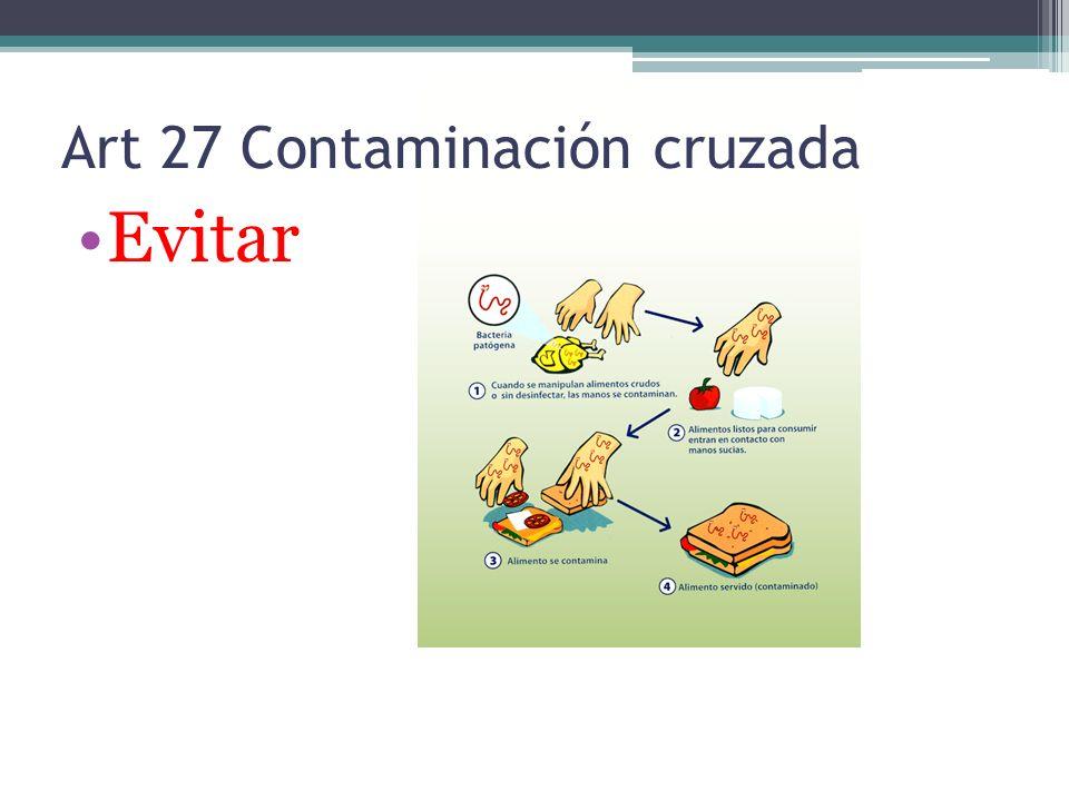 Art 27 Contaminación cruzada