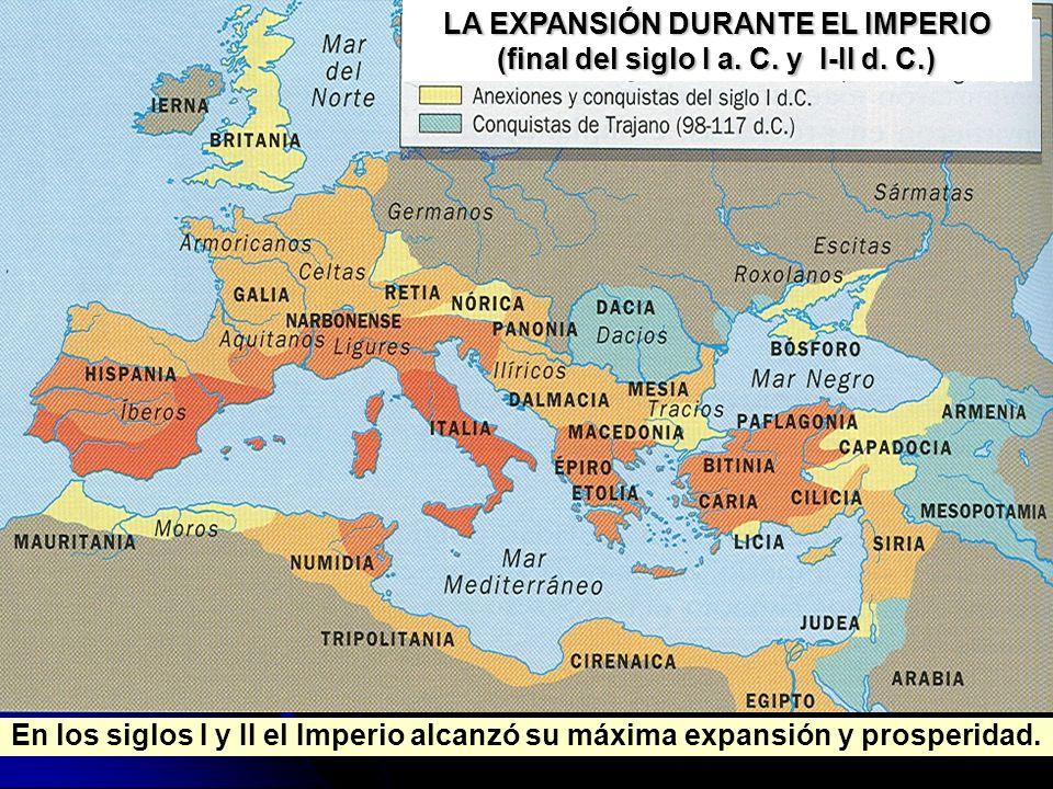 LA EXPANSIÓN DURANTE EL IMPERIO (final del siglo I a. C. y I-II d. C.)