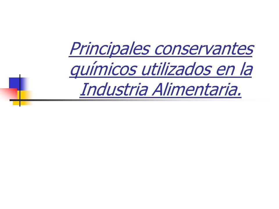 Principales conservantes químicos utilizados en la Industria Alimentaria.