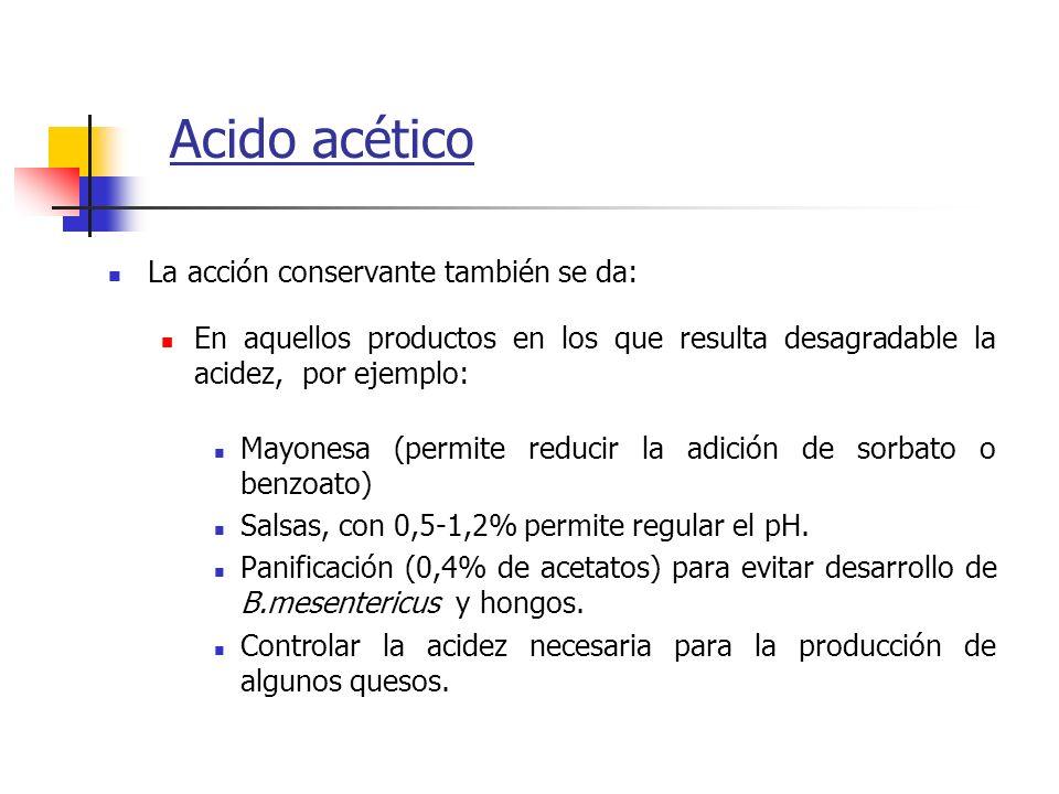 Acido acético La acción conservante también se da:
