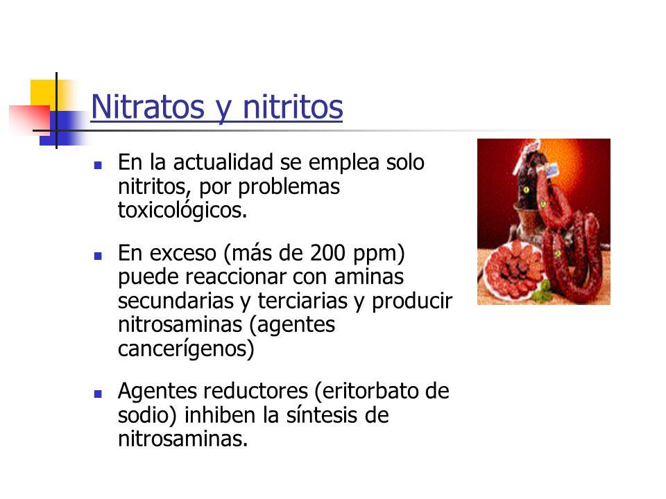 Nitratos y nitritos En la actualidad se emplea solo nitritos, por problemas toxicológicos.