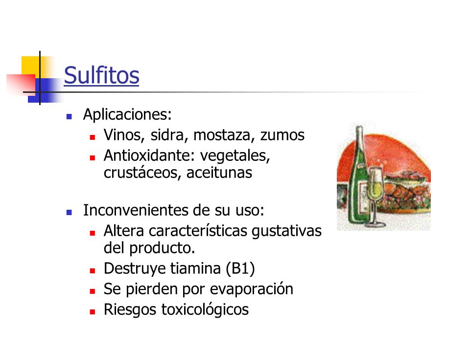 Sulfitos Aplicaciones: Vinos, sidra, mostaza, zumos