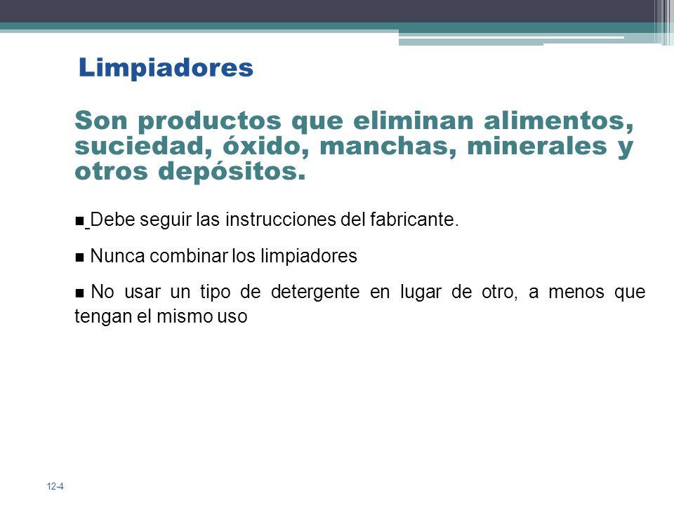 Limpiadores Son productos que eliminan alimentos, suciedad, óxido, manchas, minerales y otros depósitos.