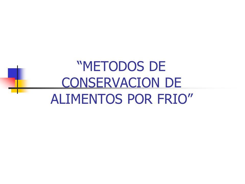 METODOS DE CONSERVACION DE ALIMENTOS POR FRIO