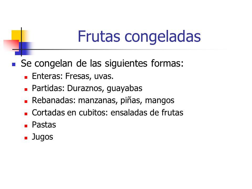 Frutas congeladas Se congelan de las siguientes formas: