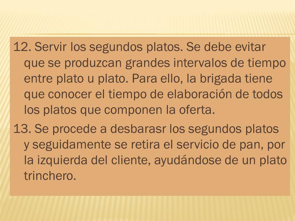 12. Servir los segundos platos