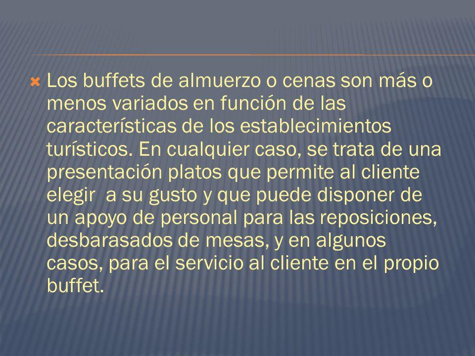 Los buffets de almuerzo o cenas son más o menos variados en función de las características de los establecimientos turísticos.