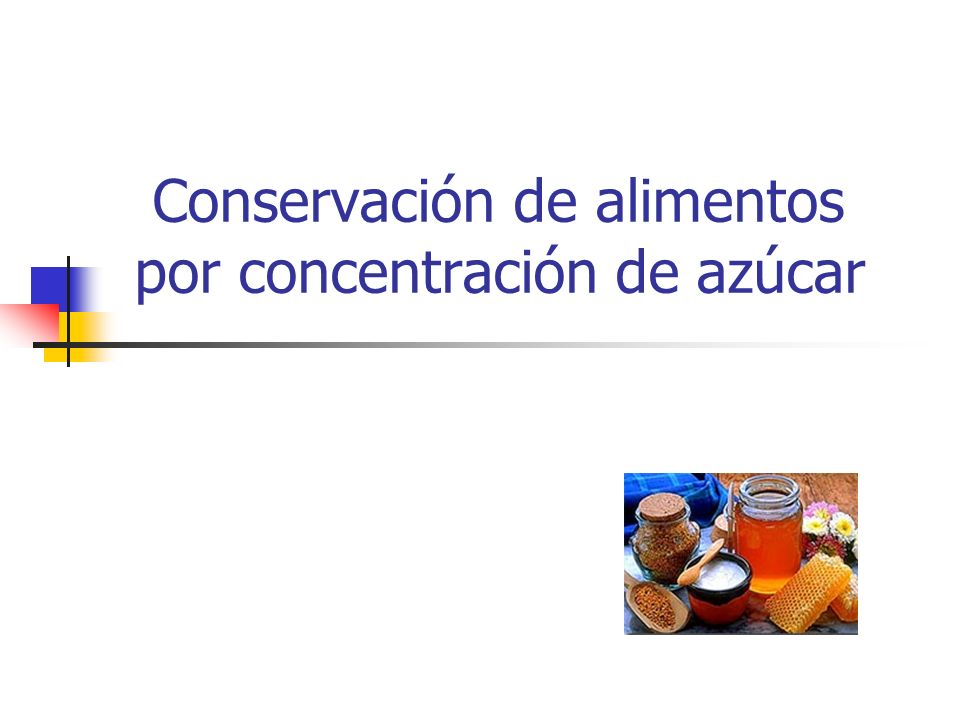 Conservación de alimentos por concentración de azúcar