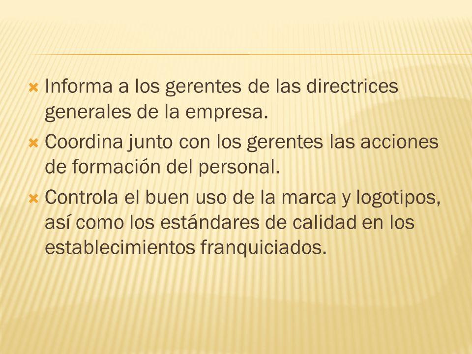 Informa a los gerentes de las directrices generales de la empresa.