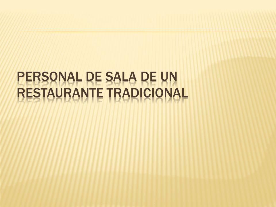 PERSONAL DE SALA DE UN RESTAURANTE TRADICIONAL
