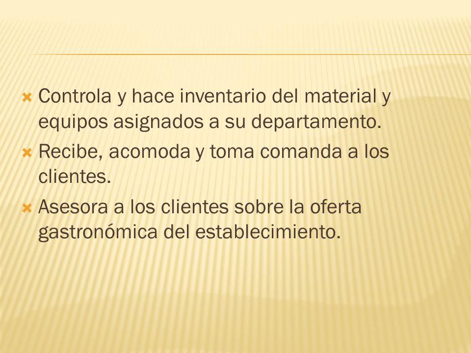 Controla y hace inventario del material y equipos asignados a su departamento.