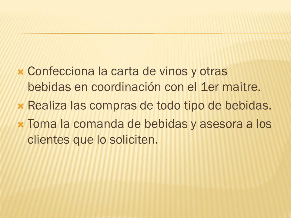 Confecciona la carta de vinos y otras bebidas en coordinación con el 1er maitre.
