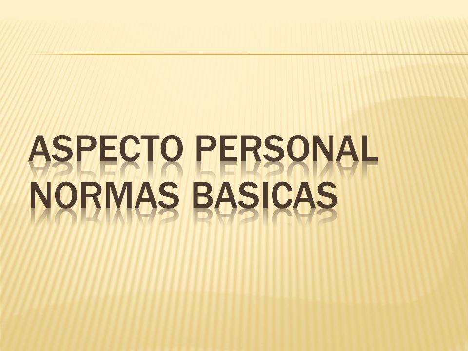 ASPECTO PERSONAL NORMAS BASICAS