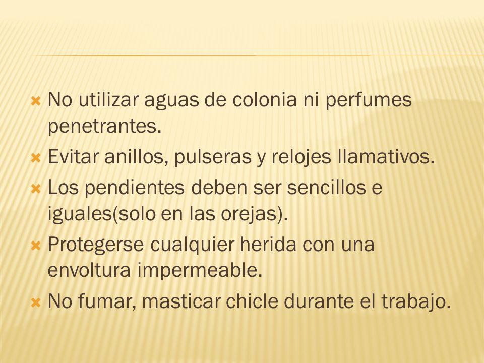 No utilizar aguas de colonia ni perfumes penetrantes.