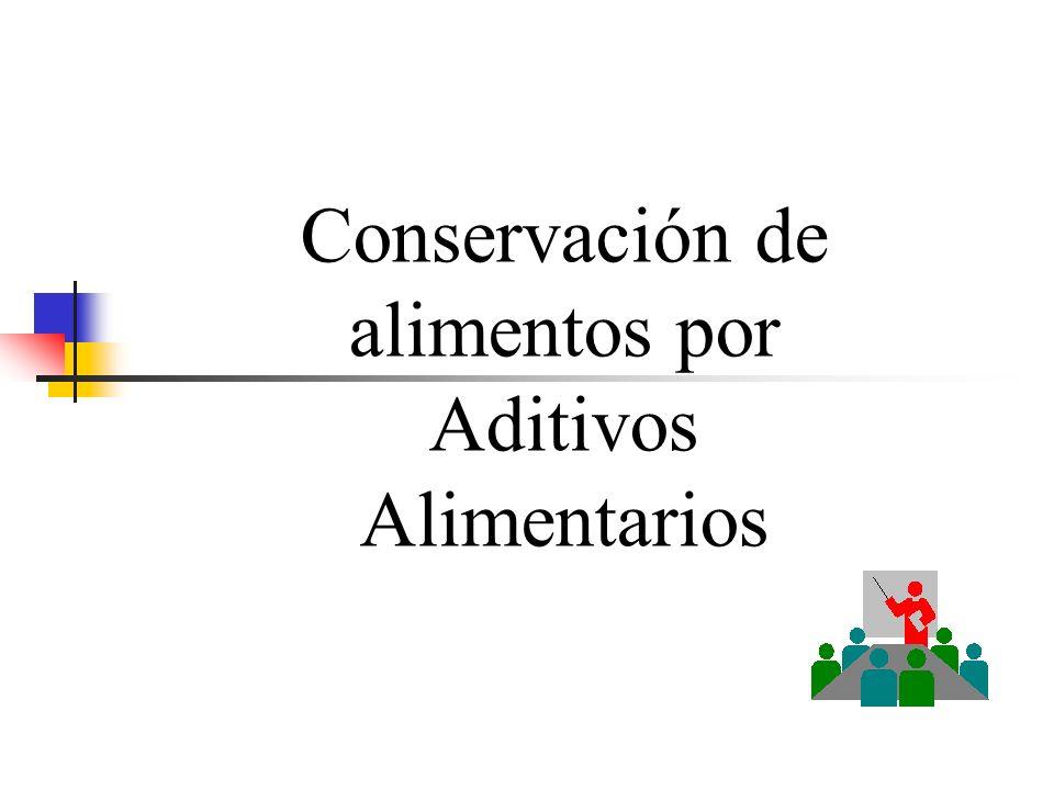 Conservación de alimentos por Aditivos