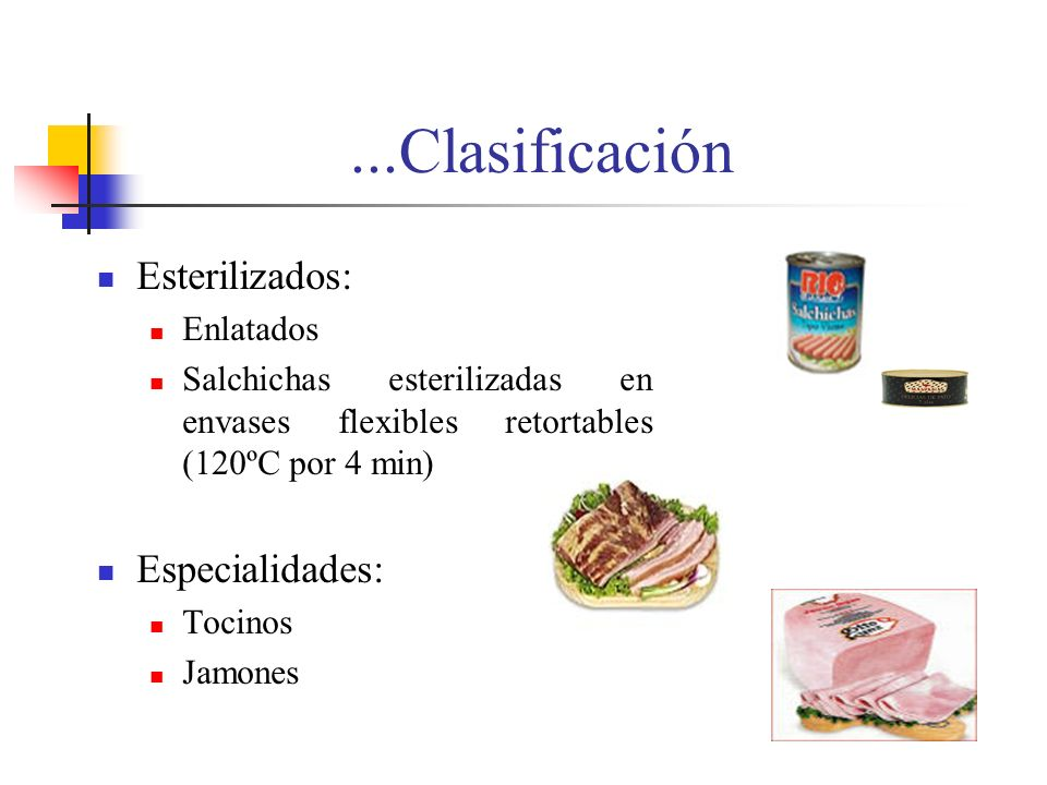 ...Clasificación Esterilizados: Especialidades: Enlatados