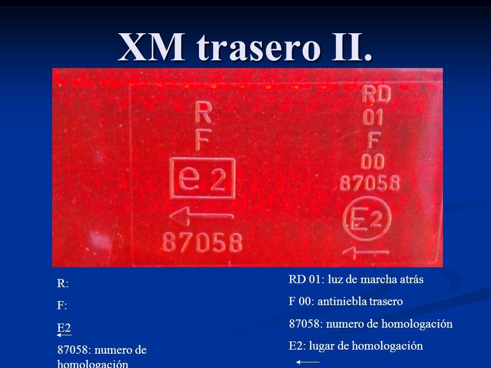XM trasero II. RD 01: luz de marcha atrás R: F 00: antiniebla trasero