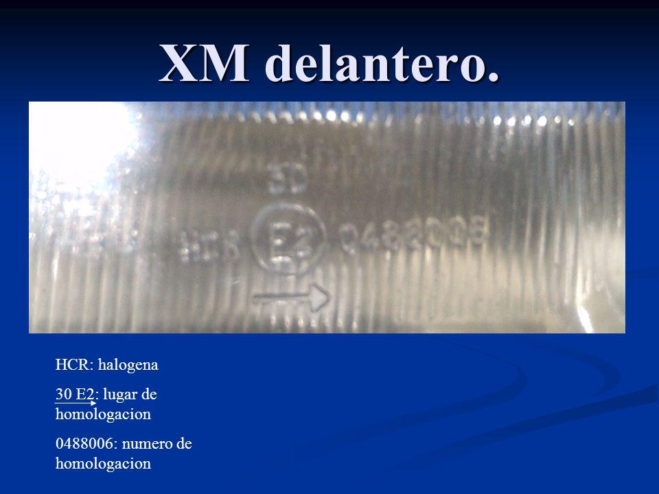 XM delantero. HCR: halogena 30 E2: lugar de homologacion