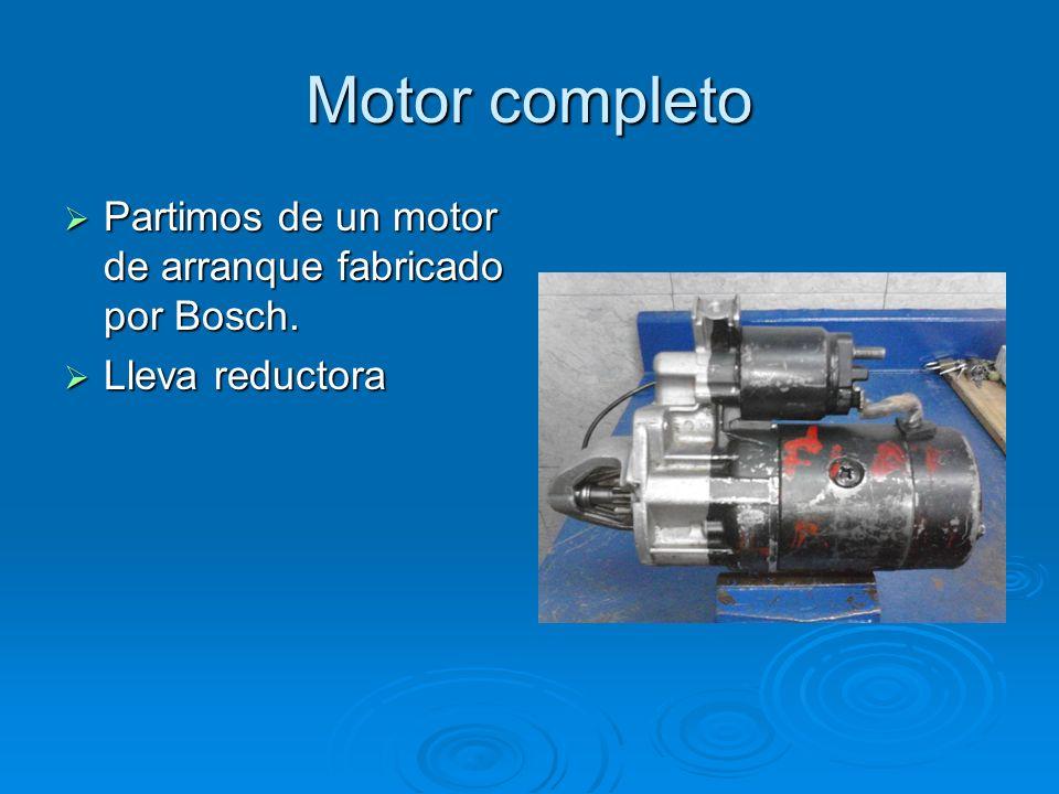 Motor completo Partimos de un motor de arranque fabricado por Bosch.