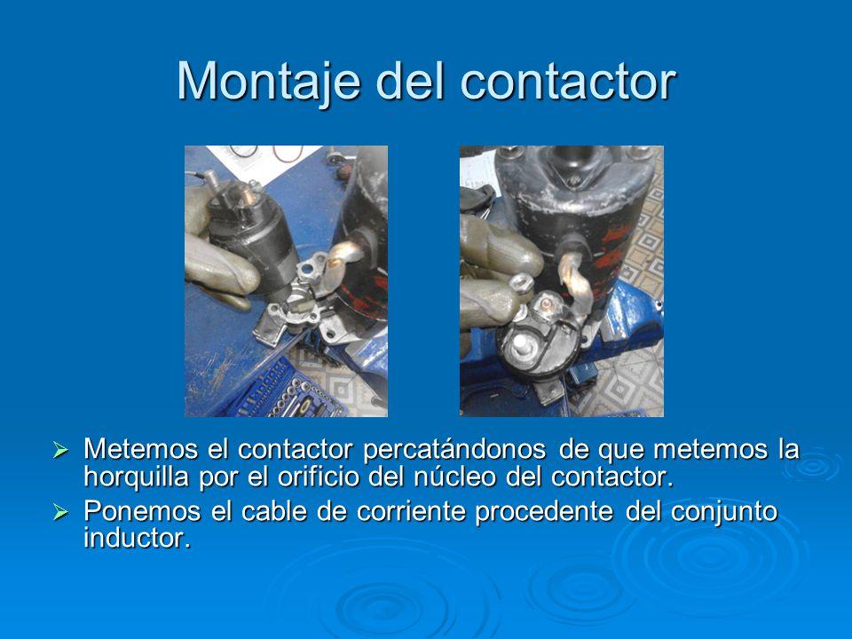 Montaje del contactor Metemos el contactor percatándonos de que metemos la horquilla por el orificio del núcleo del contactor.