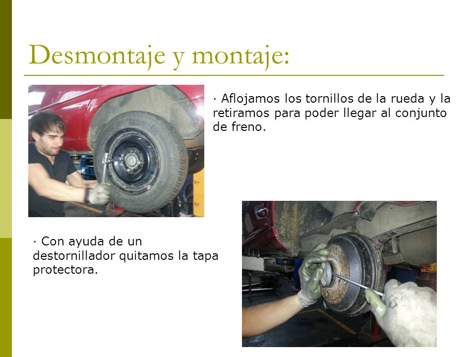 Desmontaje y montaje: · Aflojamos los tornillos de la rueda y la retiramos para poder llegar al conjunto de freno.
