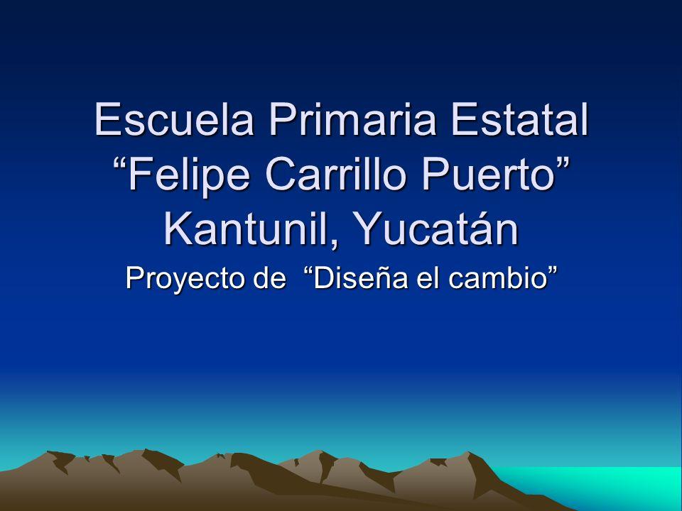 Escuela Primaria Estatal Felipe Carrillo Puerto Kantunil, Yucatán