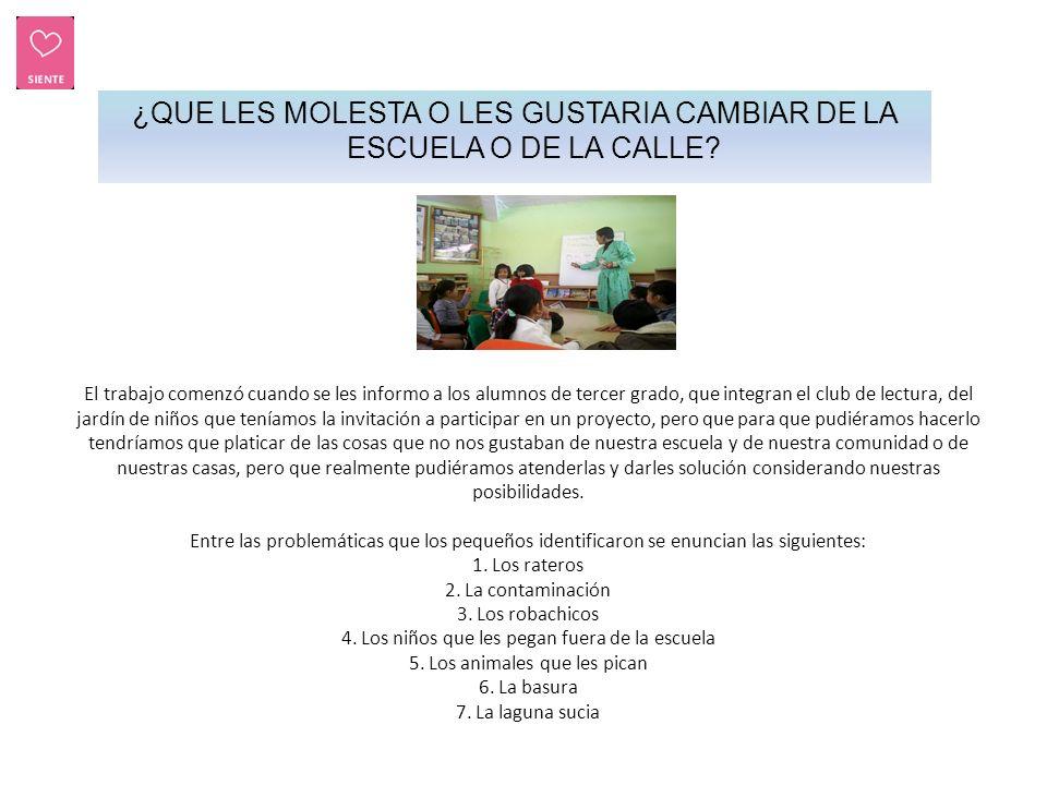 ¿QUE LES MOLESTA O LES GUSTARIA CAMBIAR DE LA ESCUELA O DE LA CALLE