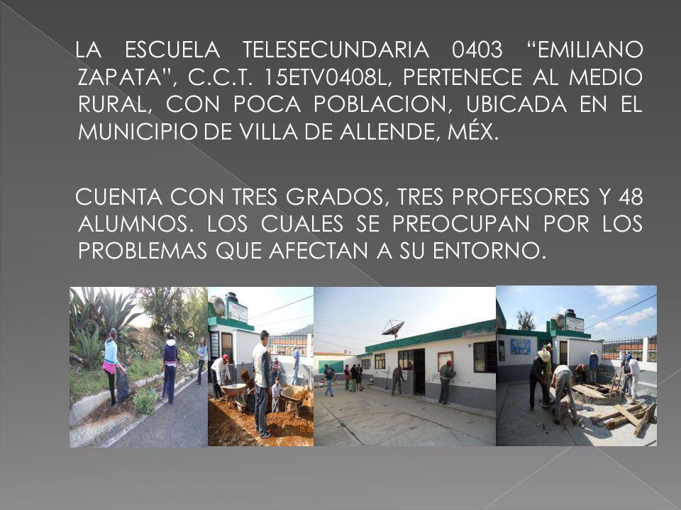 LA ESCUELA TELESECUNDARIA 0403 EMILIANO ZAPATA , C. C. T