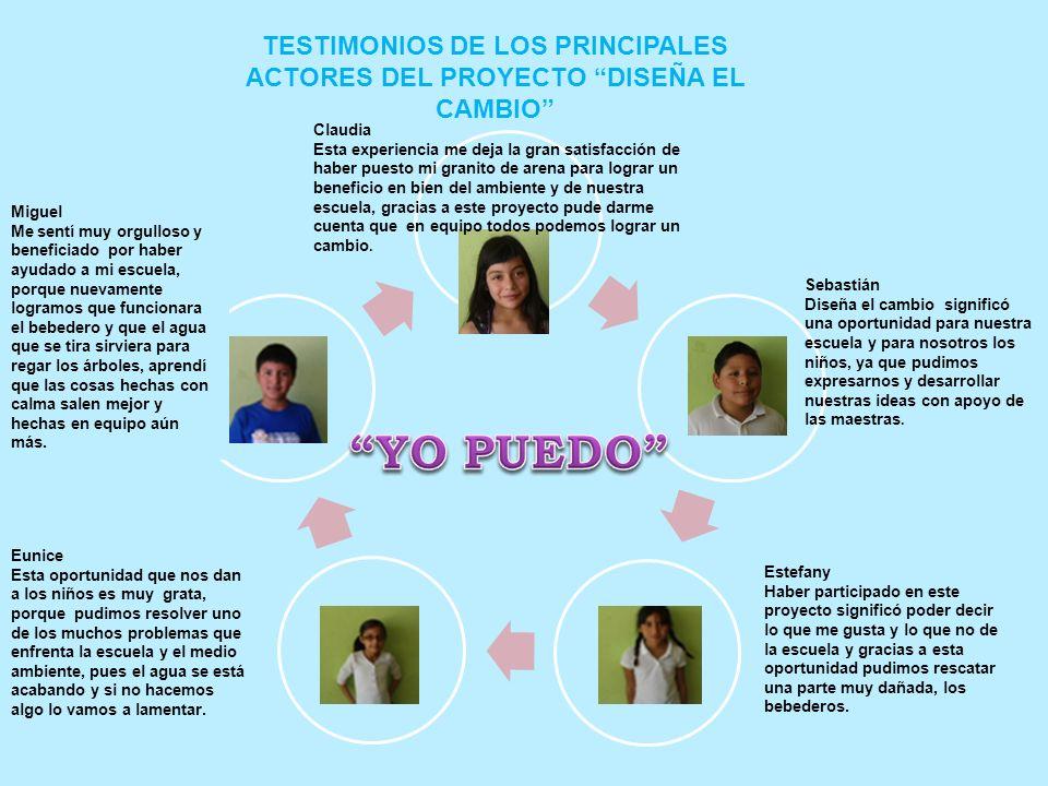 TESTIMONIOS DE LOS PRINCIPALES ACTORES DEL PROYECTO DISEÑA EL CAMBIO