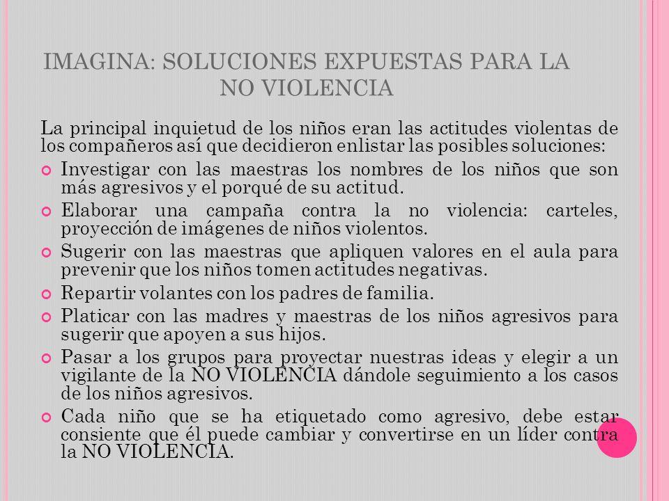 IMAGINA: SOLUCIONES EXPUESTAS PARA LA NO VIOLENCIA