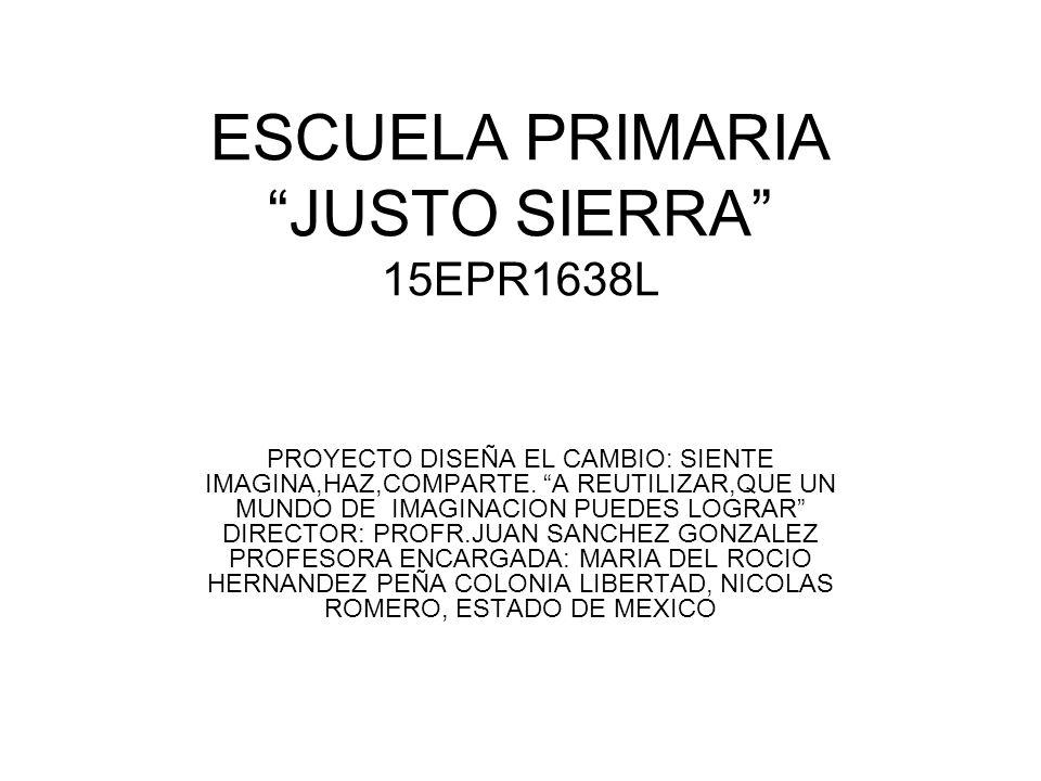 ESCUELA PRIMARIA JUSTO SIERRA 15EPR1638L
