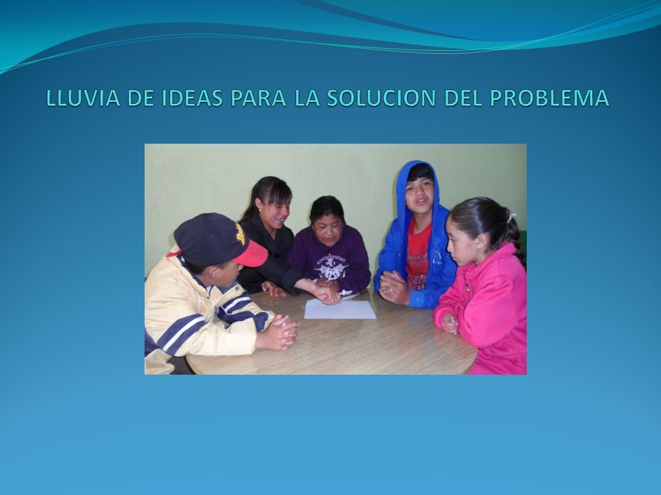 LLUVIA DE IDEAS PARA LA SOLUCION DEL PROBLEMA