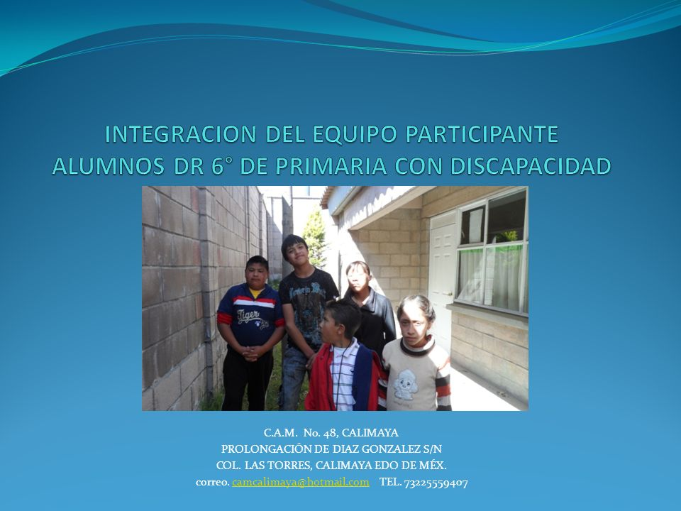 INTEGRACION DEL EQUIPO PARTICIPANTE ALUMNOS DR 6° DE PRIMARIA CON DISCAPACIDAD INTELECTUAL